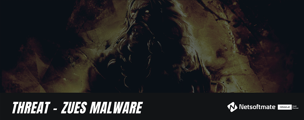 Threat Protection - Zeus Malware| Netsoftmate
