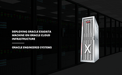 Steps to Deploy Exadata Database Machine on Oracle Cloud Infrastructure
